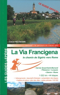 Céline Heckmann - La Via Francigena - Le chemin de Sigéric vers Rome.