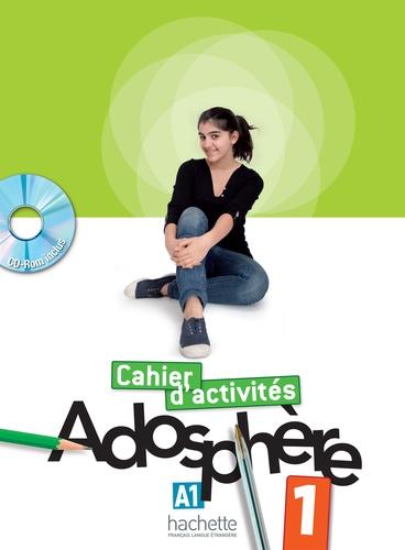 Adosphère 1 A1. Cahier d'activités  avec 1 Cédérom