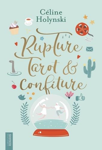 Céline Holynski - Rupture, tarot et confiture.