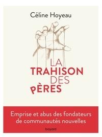 Céline Hoyeau - La trahison des pères.