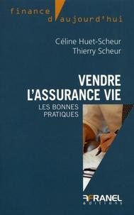 Vendre l'assurance vie- Les bonnes pratiques - Céline Huet-Scheur |