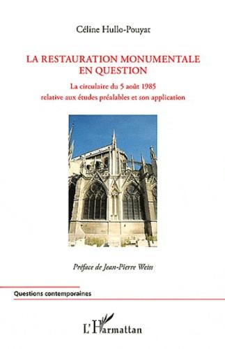 Céline Hullo-Pouyat - La restauration monumentale en question - La circulaire du 5 août 1985 relative aux études préalables et son application.