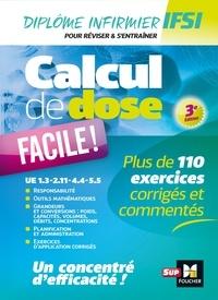 Céline Huriez et Lydia Joué - Calcul de dose facile - Infirmier en IFSI - DEI - Révision - 3e édition.