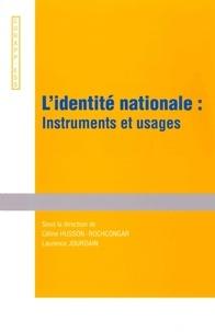 Céline Husson-Rochcongar et Laurence Jourdain - L'identité nationale : instruments et usages - Actes du colloque, Université de Picardie Jules Verne, 12-13 avril 2012.
