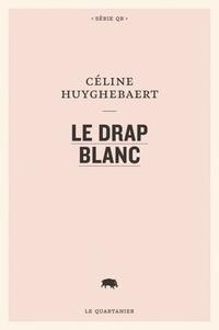 Téléchargement d'ebooks gratuits au format jar Le drap blanc in French par Céline Huyghebaert 9782896984107 PDB ePub