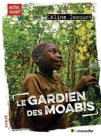 Céline Jacquot - Le gardien des Moabis.