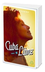 Céline Jeanne - Cuba libre Tome 1 : .