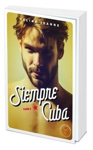 Céline Jeanne - Siempre Cuba Tome 2 : .