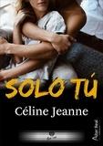 Céline Jeanne - Solo tu.