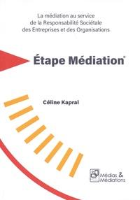 Céline Kapral - Etape Médiation - La médiation au service de la responsabilité sociétale des entreprises et des organisations.