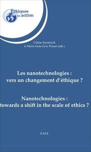Céline Kermisch et Marie-Geneviève Pinsart - Les nanotechnologies : vers un changement d'éthique ?.