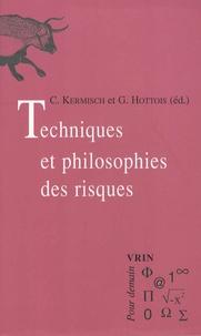 Céline Kermisch et Gilbert Hottois - Techniques et philosophies des risques.