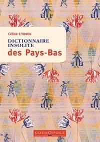 Céline L'Hostis - Dictionnaire insolite des Pays-Bas.