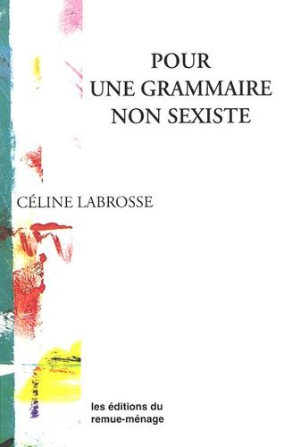 Céline Labrosse - Pour une grammaire non sexiste.