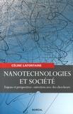 Céline Lafontaine - Nanotechnologies et société - Enjeux et perspectives : entretiens avec des chercheurs.