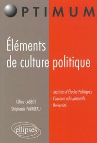 Céline Lageot et Stéphanie Pavageau - Eléments de culture politique.