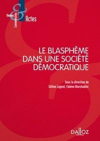 Céline Lageot et Fabien Marchadier - Le blasphème dans une société démocratique.