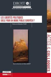 Céline Lageot - Les libertés politiques - Socle pour un ordre public européen ?.