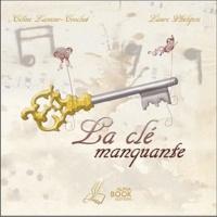 Céline Lamour-Crochet et Laure Phélipon - La clé manquante.