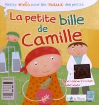 Céline Lamour-Crochet et Coralie Saudo - La petite bille de Camille.