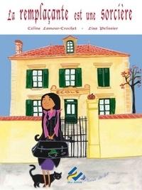 Céline Lamour-Crochet et Lisa Pelissier - La remplaçante est une sorcière.