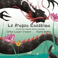 Céline Lamour-Crochet et Emilie Dedieu - Le dragon Enoshima.
