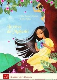 Céline Lamour-Crochet et Emilie Dedieu - Le rêve de Maheshi.
