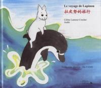 Céline Lamour-Crochet - Le voyage de lapinou - Edition bilingue Français-Chinois.
