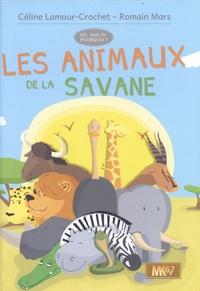 Céline Lamour-Crochet et Romain Mars - Les animaux de la savane.