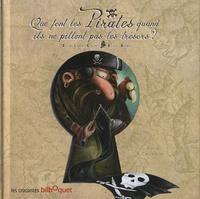 Céline Lamour-Crochet et Olivier Daumas - Que font les Pirates quand ils ne pillent pas les trésors ?.
