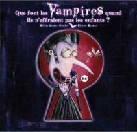 Céline Lamour-Crochet et Olivier Daumas - Que font les vampires quand ils n'effraient pas les enfants ?.
