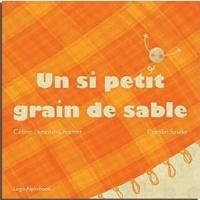 Céline Lamour-Crochet et Coralie Saudo - Un si petit grain de sable.