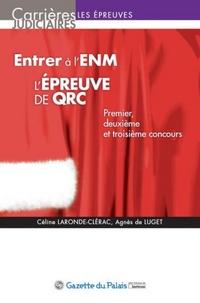 Céline Laronde-Clérac et Agnès de Luget - Entrer à l'ENM : l'épreuve de QRC - Premier, deuxième et troisième concours.