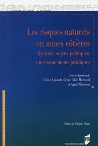 Céline Laronde-Clérac et Alice Mazeaud - Les risques naturels en zones côtières - Xynthia : enjeux politiques, questionnements juridiques.
