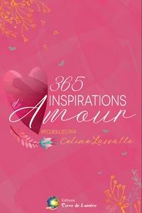 Céline Lassalle - 365 inspirations d'amour.