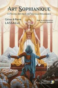 Céline Lassalle et Pierre Lassalle - Art sophianique - Un nouvel art pour une nouvelle renaissance.