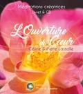 Céline Lassalle et Pierre Lassalle - L'ouverture du coeur. 1 CD audio