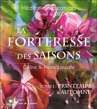 Céline Lassalle et Pierre Lassalle - La forteresse des saisons - Tome 1, Printemps & Automne. 1 CD audio