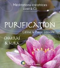 Céline Lassalle et Pierre Lassalle - Purification - Chakras & Aura. 1 CD audio