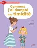 Céline Lavignette-Ammoun et Mélanie Roubineau - Comment j'ai dompté ma timidité.