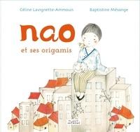 Céline Lavignette-Ammoun et Baptistine Mésange - Nao et ses origamis.