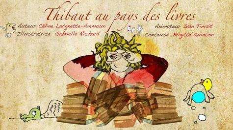 Céline Lavignette Ammoun et Gabrielle Richard - Thibault au pays des livres.