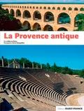 Céline Le Prioux et Hervé Champollion - La Provence antique.