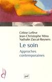 Céline Lefève et Jean-Christophe Mino - Le soin - Approches contemporaines.