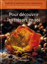 Céline Legault - Pour découvrir les trésors en soi - Contient 44 cartes et 1 livret.