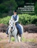 Céline Legaz - Manuel d'équitation Camargue - Une tradition d'avenir.