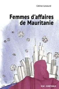 Céline Lesourd - Femmes d'affaires en Mauritanie.