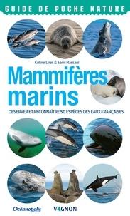 Céline Liret et Sami Hassani - Mammifères marins - Observer et reconnaître 50 espèces des eaux françaises.