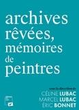 Céline Lubac et Marcel Lubac - Archives rêvées, mémoires de peintres.