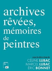 Archives rêvées, mémoires de peintres.pdf